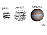 Jupid, Jupiter, Jupidest. - New Yorker Cartoon Premium Giclee Print by Ariel Molvig