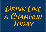 Drink Like A Champion Today Poster
