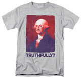 Truthfully George T-shirts