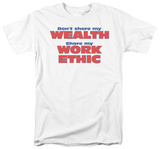 Share My Work Ethic T-shirts