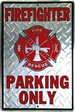 Firefighter Parking Only - Metal Tabela