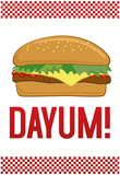 Dayum! Cheeseburger Poster