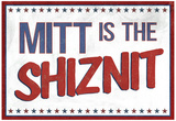 Mitt's the Shiznit Election Photo