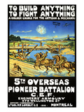 To Build Anything, to Fight Anything ... 5th Overseas Pioneer Battalion, C.E.F. Prints by  Mortimer Co