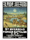 To Build Anything, to Fight Anything ... 5th Overseas Pioneer Battalion, C.E.F. Posters by  Mortimer Co