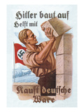 Help Hitler Build - Buy German Goods Prints by Gunther Nagel