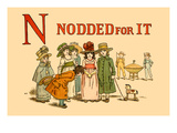N Nodded for It Posters by Kate Greenaway