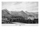 The Hills of San Francisco in 1851 Posters by  Duval's Steam Lithographic Press