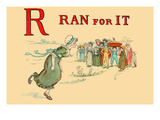 R - Ran for It Poster by Kate Greenaway