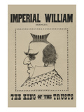 Imperial William (Mckinley) the King of the Trusts Prints by  Manley
