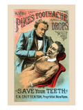 Use Pikes Toothache Drops and Save Your Teeth Posters