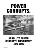 Power Corrupts Poster by Wilbur Pierce
