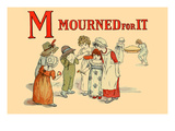 M - Mourned for It Posters by Kate Greenaway