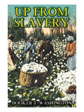 Up from Slavery Posters by Booker T. Washington
