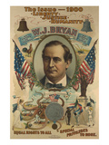 The Issue - 1900. Liberty. Justice. Humanity. W.J. Bryan Posters by  Strobridge