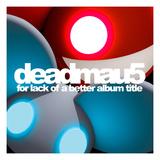 deadmau5 - for lack of a better album title Premium Giclee Print