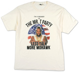 Mr. T - Less Talk More Mohawk T-shirts
