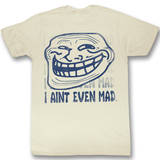You Mad - Ain&#39;t Even Mad T-Shirt