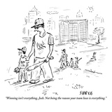 """""""Winning isn't everything, Josh. Not being the reason your team loses is e…"""" - New Yorker Cartoon Premium Giclee Print by David Sipress"""