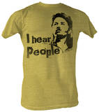 Joe Dirt - I Hear People Shirts