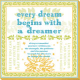 Every Dream Begins with a Dreamer Stretched Canvas Print