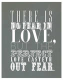 There Is No Fear In Love Prints