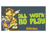 Fraggle Rock-All Work No Play Prints by Jim Henson