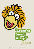 Fraggle Rock-Learn To Love A Wimp Prints by Jim Henson