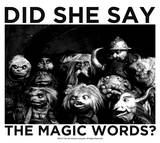 Labyrinth-Did She Say The Magic Words Lámina giclée por Jim Henson