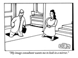 """My image consultant wants me to look in a mirror."" - New Yorker Cartoon Premium Giclee Print by Bruce Eric Kaplan"