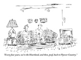 """Every four years, we're the Heartland, and then, poof, back to Flyover Co…"" - New Yorker Cartoon Premium Giclee Print by Barbara Smaller"
