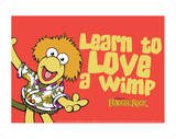 Fraggle Rock-Learn To Love A Wimp Like Wembley Prints by Jim Henson