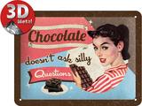 Chocolate Doesn't Ask Plechová cedule