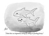 """I hate how we stigmatize eating by calling it a feeding frenzy."" - New Yorker Cartoon Premium Giclee Print by Tom Toro"