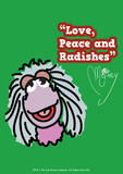 Fraggle Rock-Love, Peace And Radishes Prints by Jim Henson