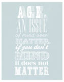 Age Is An Issue Of Mind Over Matter Affiches