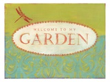 Welcome to My Garden Giclee Print by Tessa Kane