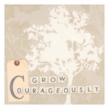 Grow Courageously Posters by Marco Fabiano