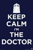 Doctor Who - Keep Calm I&#39;m the Doctor Prints