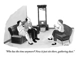 """""""Who has the time anymore? Now it just sits there, gathering dust."""" - New Yorker Cartoon Premium Giclee Print by Emily Flake"""