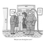 """Bob just came directly from work."" - New Yorker Cartoon Premium Giclee Print by Peter C. Vey"