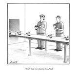 """Yeah, that one's funny, too. Next."" - New Yorker Cartoon Premium Giclee Print by Harry Bliss"