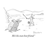 """""""He's his own best friend."""" - New Yorker Cartoon Premium Giclee Print by Danny Shanahan"""