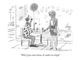 """Well, if you must know, he makes me laugh."" - New Yorker Cartoon Premium Giclee Print by Danny Shanahan"