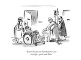 """""""I hear he's got one-hundred-per-cent coverage—parts and labor."""" - New Yorker Cartoon Premium Giclee Print by Lee Lorenz"""