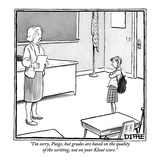 """""""I'm sorry, Paige, but grades are based on the quality of the writing, not…"""" - New Yorker Cartoon Premium Giclee Print by Matthew Diffee"""