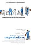 Sleepwalk with Me Masterprint
