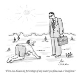 """First, we discuss my percentage of any water you find, real or imagined."" - New Yorker Cartoon Premium Giclee Print by Leo Cullum"