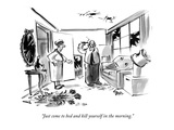 """""""Just come to bed and kill yourself in the morning."""" - New Yorker Cartoon Premium Giclee Print by Lee Lorenz"""