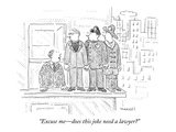"""""""Excuse me—does this joke need a lawyer?"""" - New Yorker Cartoon Premium Giclee Print by Robert Mankoff"""